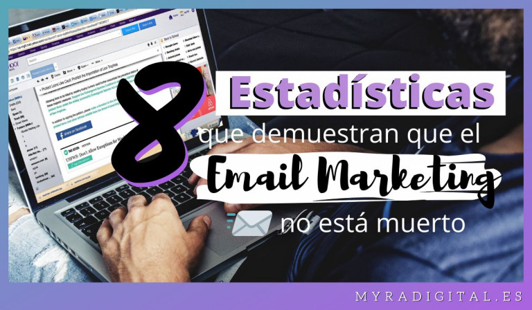 MyraDigital_8_estadísticas_el_email_marketing_no_está_muerto