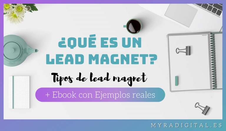 ¿Qué es un lead magnet? Tipos de lead magnet +Ebook con Ejemplos reales